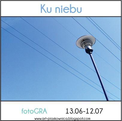 http://art-piaskownica.blogspot.com/2015/06/wyzwanie-foto-ku-niebu_13.html