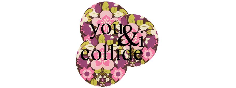 you & i collide