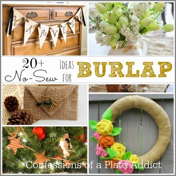 CONFESSIONS OF A PLATE ADDICT 20+ No-Sew Projects with Burlap