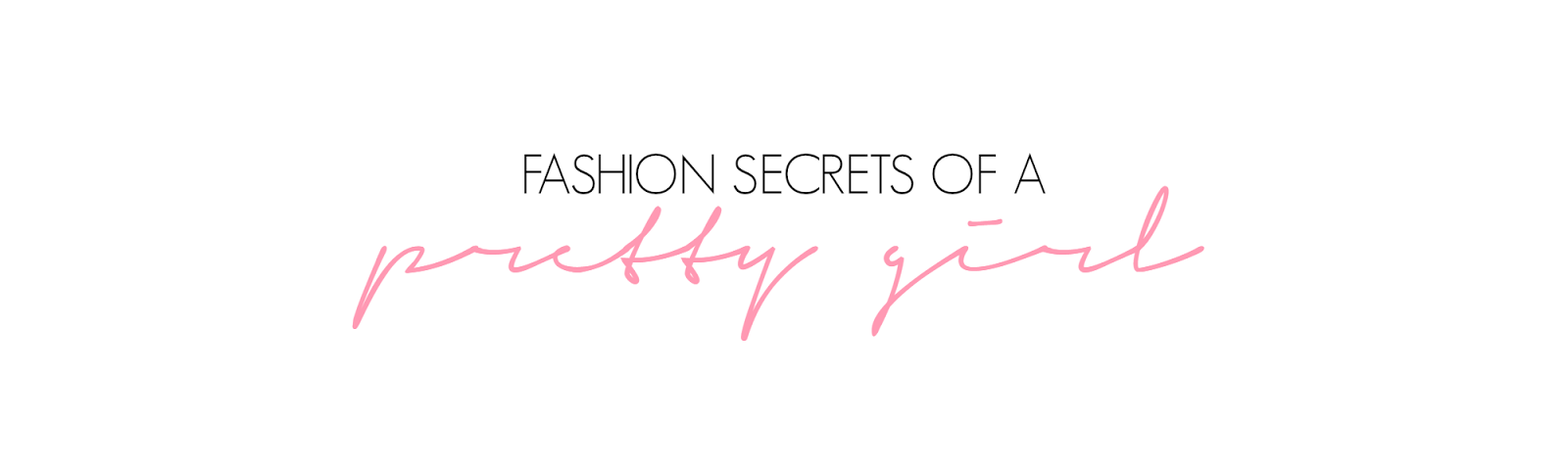 Fashion secrets of a pretty girl
