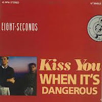 Eight Seconds - Kiss You (When It's Dangerous)
