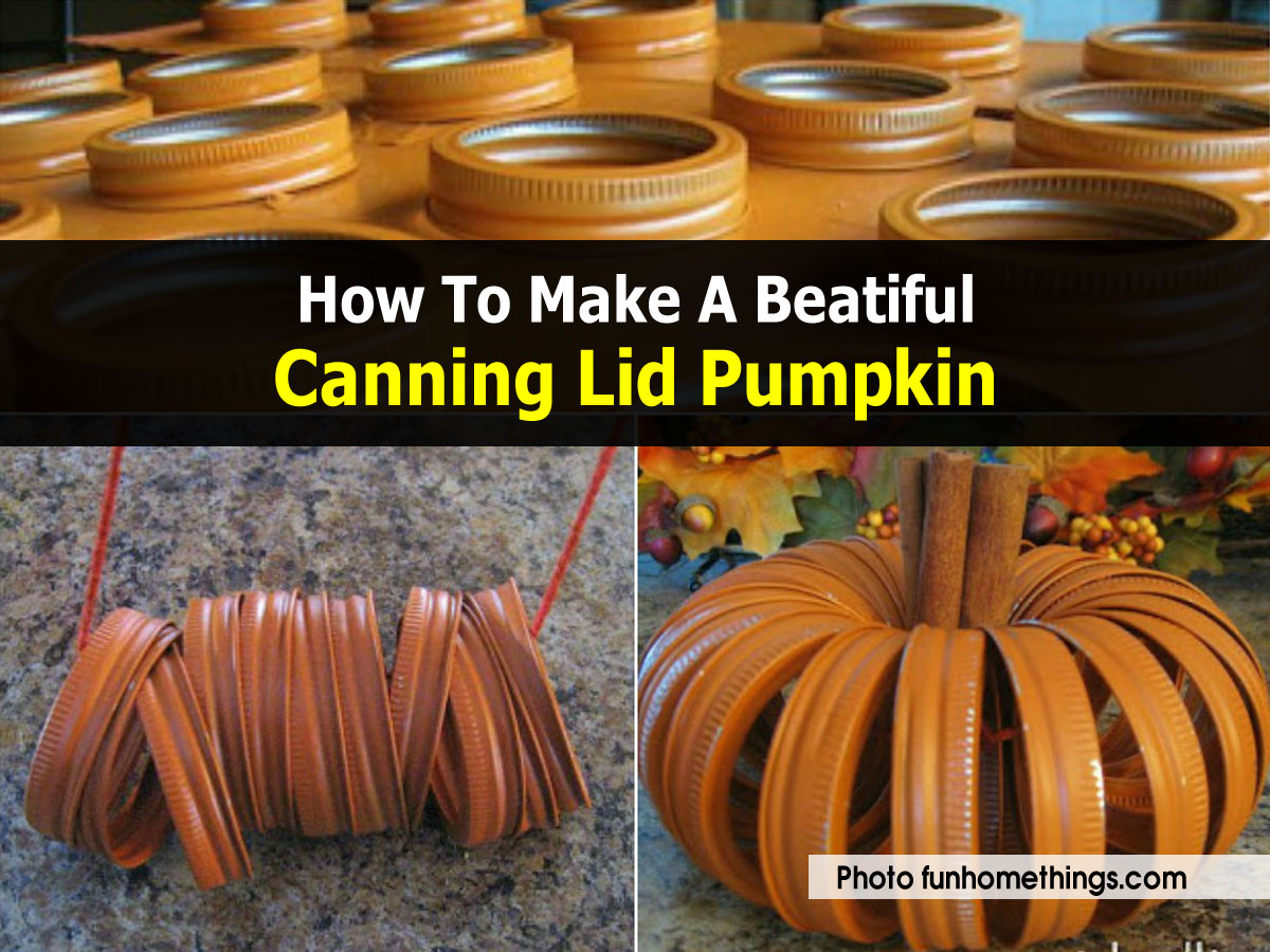 How To Make A Beatiful Canning Lid Pumpkin Idees And
