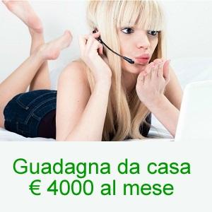 Guadagna € 4000 euro al mese