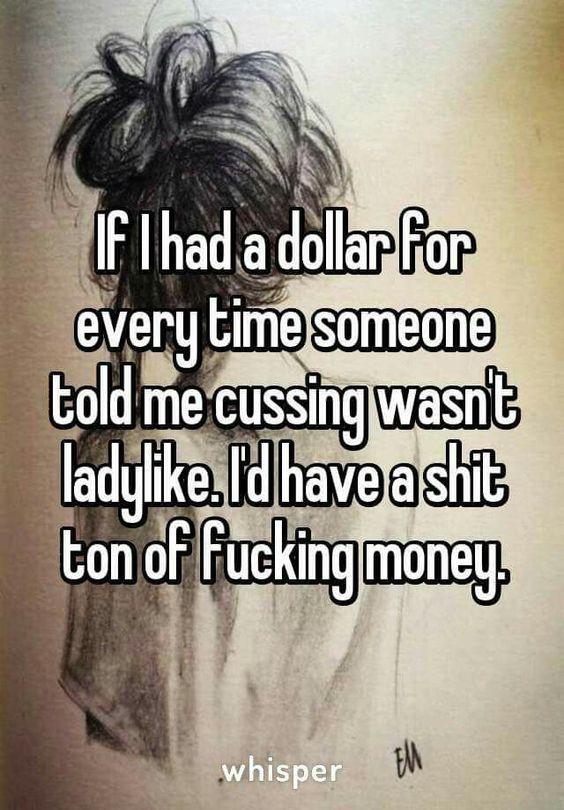Sometimes I curse.