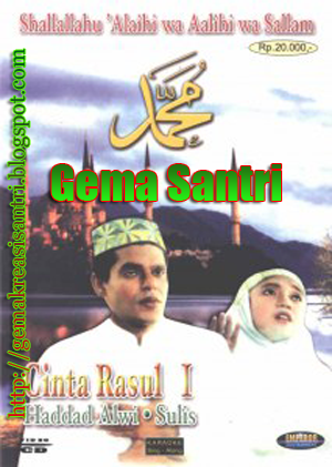 Cinta Rasul 1 - Haddad Alwi & sulis-Gema Santri