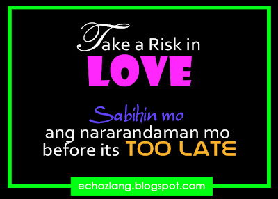 Take a risk in LOVE sabihin mo ang nararamdaman mo before its too late