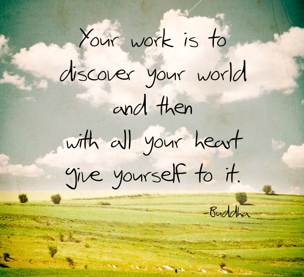 your work is to discover your world - Inspirational Positive Quotes with Images