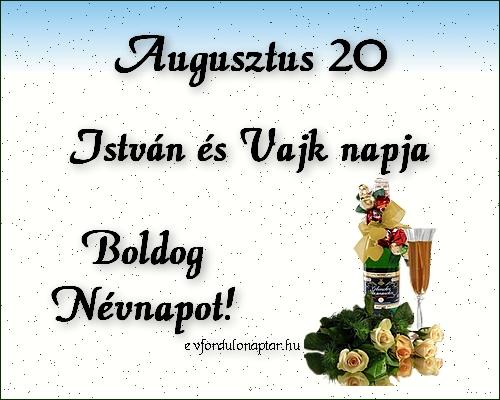 Augusztus 20 - István, Vajk névnap