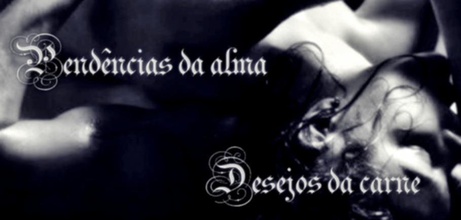 Pendências da alma, desejos da carne