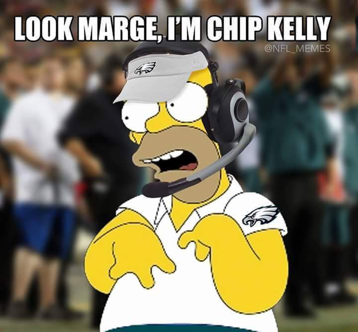 look marge, I'm chip kelly