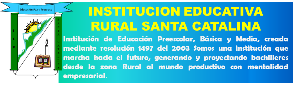 INSTITUCION EDUCATIVA RURAL SANTA CATALINA