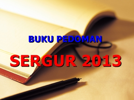 BUKU PEDOMAN PENETAPAN PESERTA SERGUR 2013 | SHARE WITH DIDIK HR