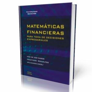 Matemáticas Financieras para Toma de Decisiones Empresariales por Cesar Aching Guzman