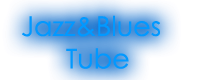 Jazz & Blues Tube