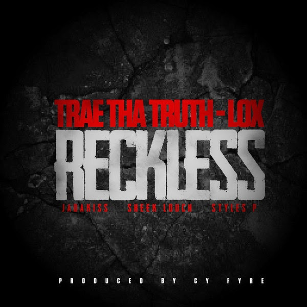 Trae The Truth - Reckless (feat. The Lox) - Single  Cover