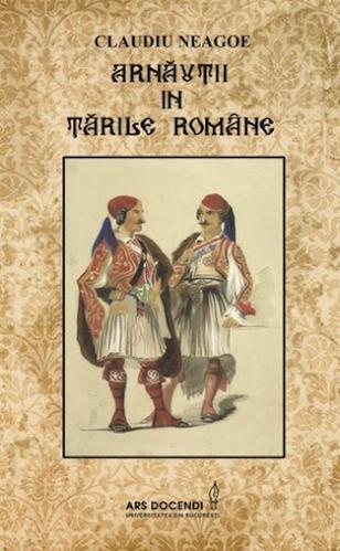 Claudiu Neagoe, Arnăuţii în Ţările Române