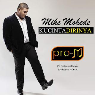 Mike Mohede - Kucinta Dirinya