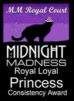Midnight Madness Royal Loyal Princess Consistency Award