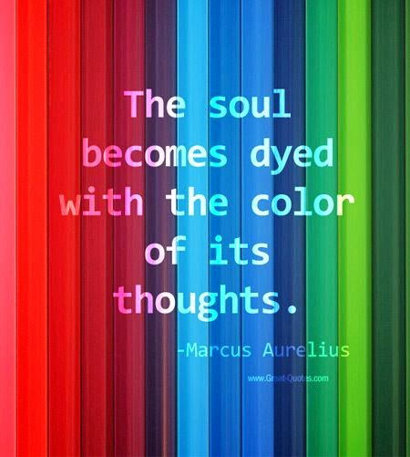 """The soul becomes dyed with the color of its thoughts."" ~ Marcus Aurelius Picture of multicolored strips of cloth www.great-quotes.com"