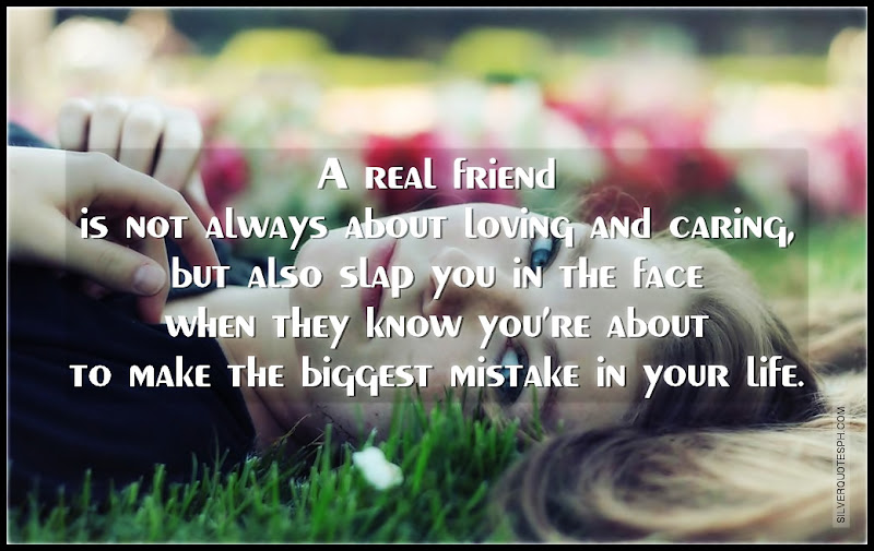 A Real Friend Is Not Always About Loving And Caring, Picture Quotes, Love Quotes, Sad Quotes, Sweet Quotes, Birthday Quotes, Friendship Quotes, Inspirational Quotes, Tagalog Quotes