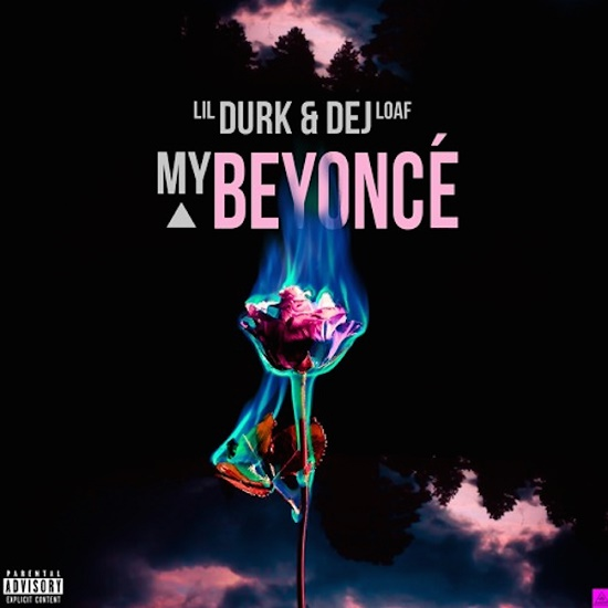 Lil Durk & Dej Loaf - My Beyonce