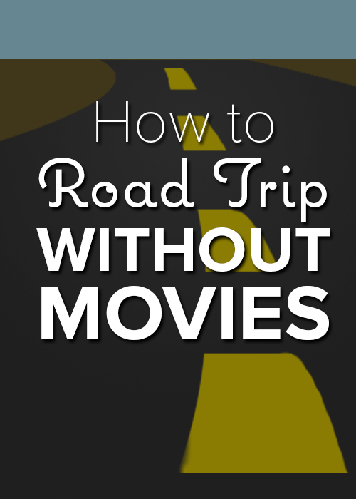 How to Road Trip without Movies