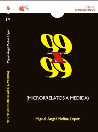 Aquí puedes comprar mi primer libro: 99x99 (microrrelatos a medida)