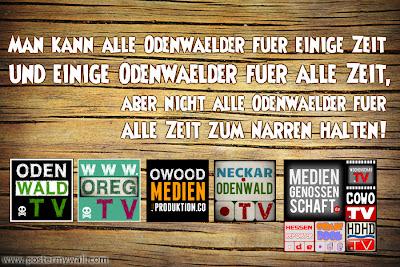 WWW.ODENWALD.TV :: MAN KANN ALLE ODENWÄLDER FÜR EINIGE ZEIT UND EINIGE ODENWÄLDER FÜR ALLE ZEIT, ABER NICHT ALLE ODENWÄLDER FÜR ALLE ZEIT ZUM NARREN HALTEN!