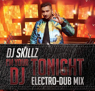 I'M YOUR DJ TONIGHT - DJ SKILLZ ELECTRO DUB MIX