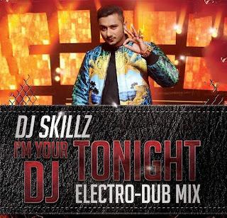 I'M YOUR DJ TONIGHT - DJ SKILLZ ELECTRO DUB MIX