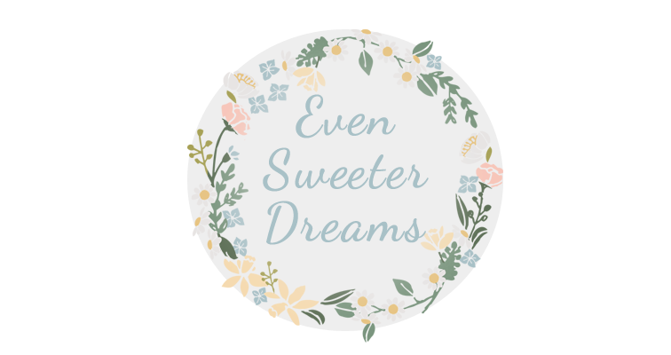 Even Sweeter Dreams