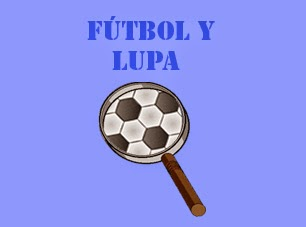 Fútbol y Lupa