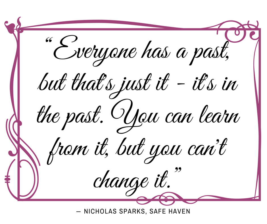 Everyone has a past... Nicholas Sparks, Safe Haven