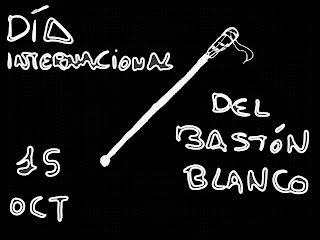 Imagen con fondo negro y en medio un bastón blanco de manera diagonal. Titulo: 15 de octurbre Dia Internacional del Bastón Blanco