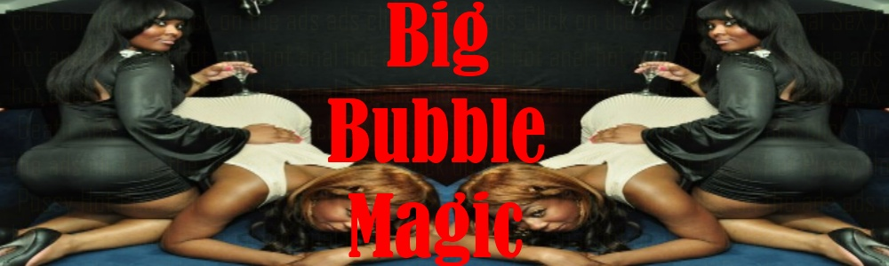 Big Bubble Magic