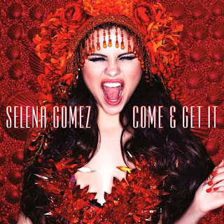 CSelena Gomez - Come e Get It  - 2013 - Mp3