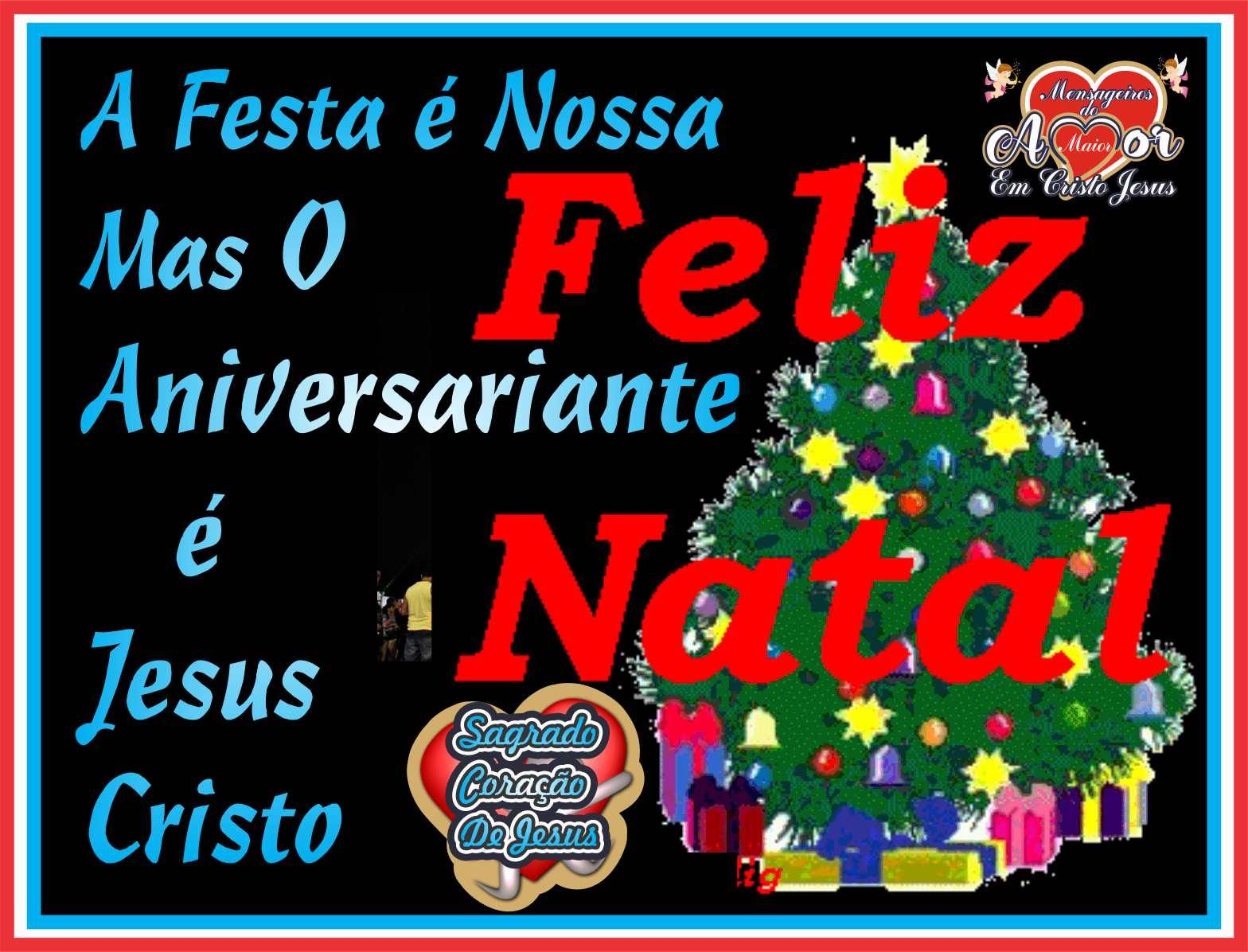 Feliz Natal!!! É Nossa A Festa! Mas O Aniversário é de Jesus
