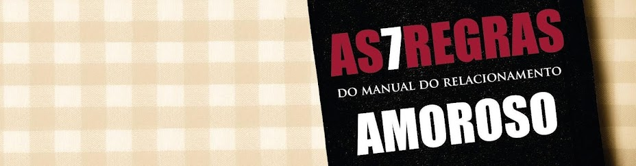 As 7 regras do Manual do Relacionamento Amoroso