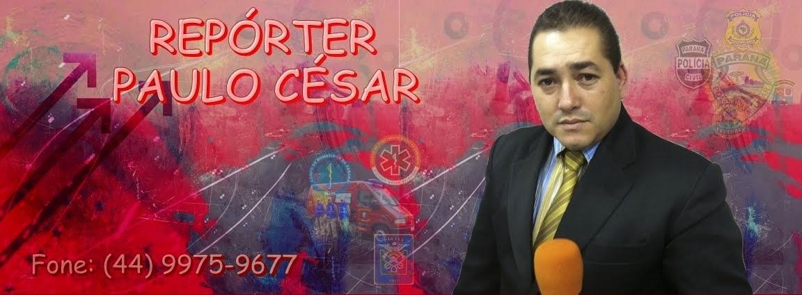 REPÓRTER PAULO CESAR
