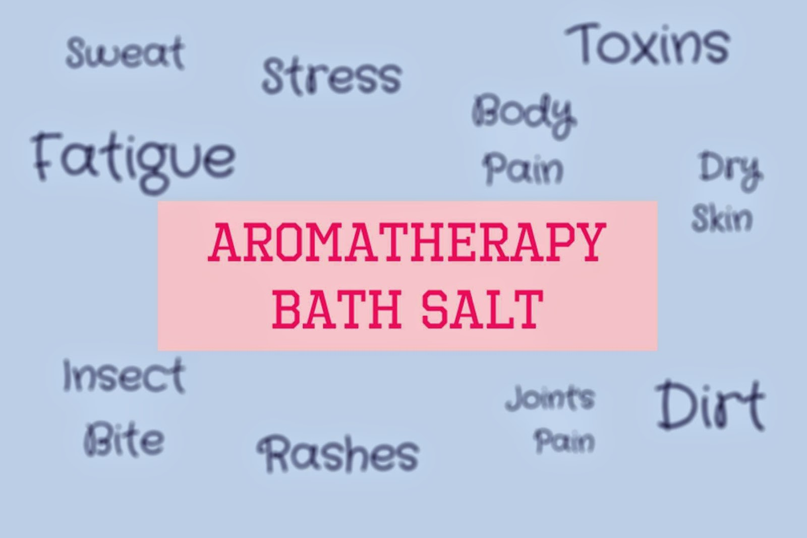 DIY bath Salt, bath salt, salt, bath, hot water bath, relaxing bath, stress , how to get rid if stress, how to get rid of dry skin, how to get rid of mosquito bites, how to get rid of itchiness, how to get rid of body pain, how to get rid of joint pain, DIY bath balm, DIY aromatherapy bath salt, DIY aromatherapy bath , aromatherapy , aromatherapy bath salt, aromatherapy uses, aromatherapy effects, does aromatherapy work, home made bath balm, home made bath salt, home made aromatherapy bath salt, home made aromatherapy bath , aromatherapy at home, how to use bath salt, how to use bath balm, detoxification, how to detox, how to detox at home, how to get rid of sweat ,how  to get rid of body Oder, how to get rid of tension