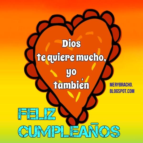 Lindo Mensaje de Cumpleaños Cristiano, imagen, postal de cumple, te quiero mucho por Mery Bracho