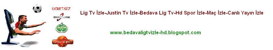 Bedava Lig Tv İzle I Canlı Lig Tv Seyret I Justin Tv İzle Hd I Canlı Yayın Maç İzle