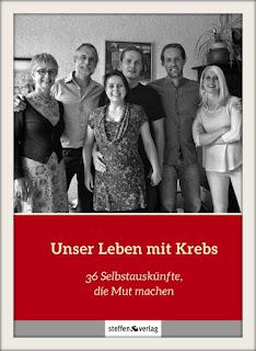 http://steffen-verlag.de/sachbuch/1097/unser-leben-mit-krebs-36-selbstauskuenfte-die-mut-machen