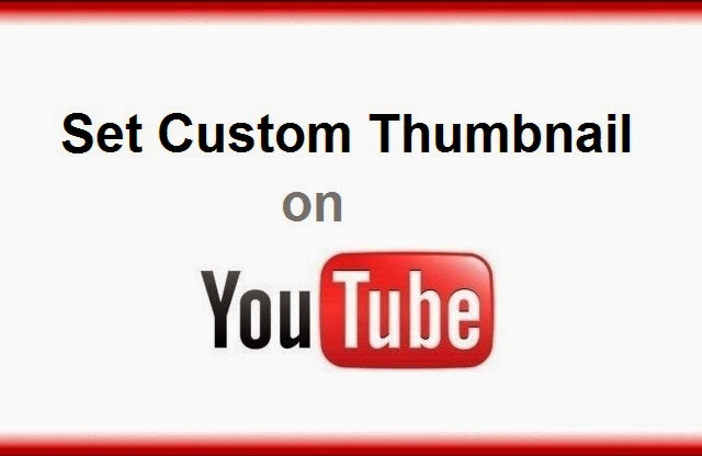 How To Set Custom Thumbnail On Youtube