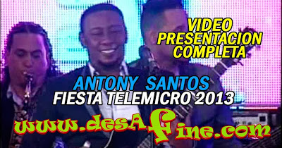 http://www.desafine.com/2013/12/antony-santos-en-la-fiesta-telemicro.html
