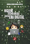 """NOVEDAD EDITORIAL """"HIGIENE TECNOLÓGICA EN LA ERA DIGITAL"""" [LIBRO, 2019]"""