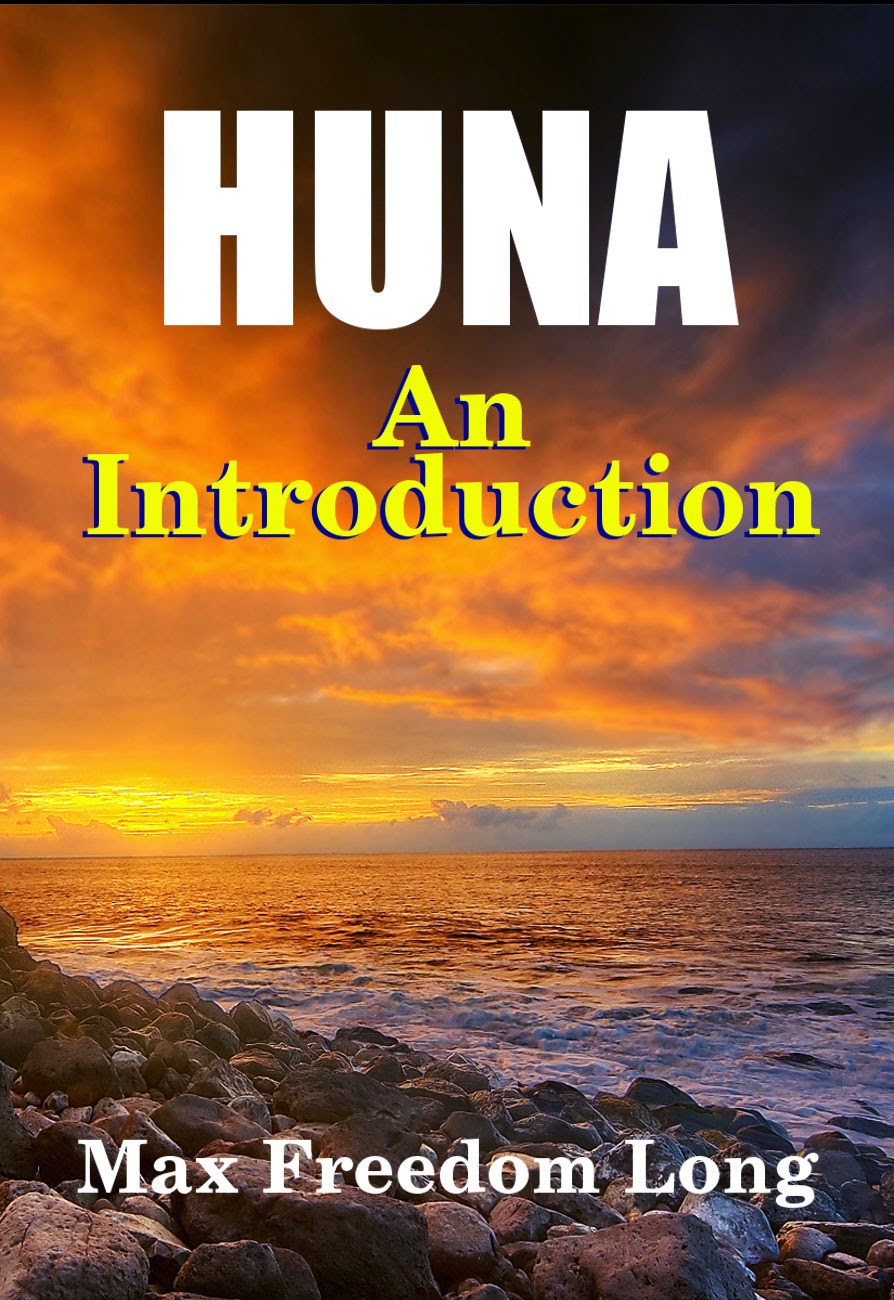 An Introduction to Huna by Max Freedom Long - Where to start...