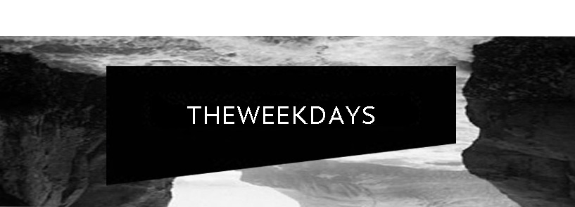 THEWEEKDAYS