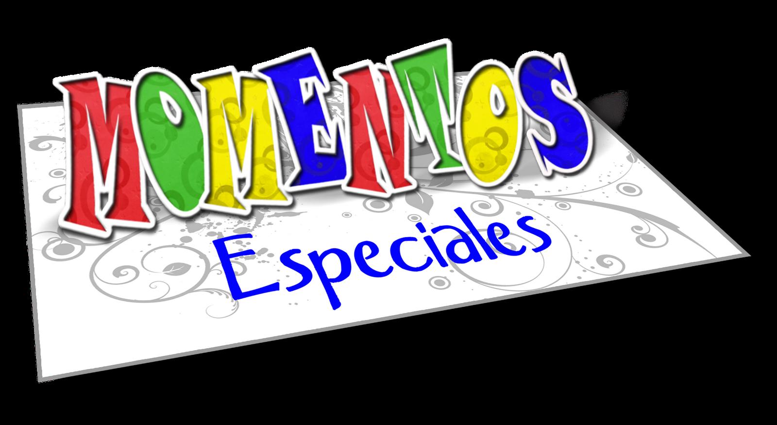 MOMENTOS ESPECIALES