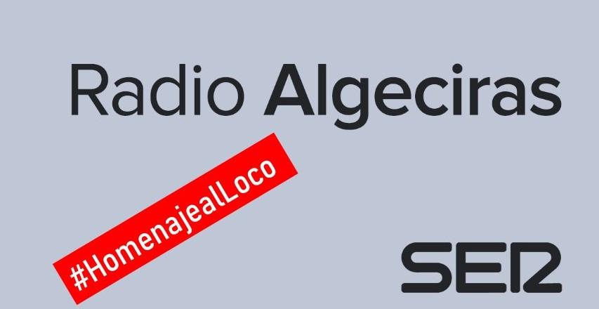RADIO ALGECIRAS (SER), TRIBUTO AL 'LOCO'